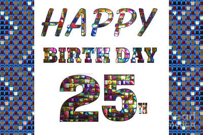 25th Happy Birthday Greeting Cards Pillows Curtains Phone Cases Tote By Navinjoshi Fineartamerica Art Print