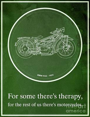 Bike Drawing - Bmw R32 1923 - For Some There's Therapy, For The Rest Of Us There's Motorcycles by Pablo Franchi