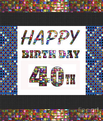 Painting - 40th Happy Birthday Greeting Cards Pillows Curtains Phone Cases Tote By Navinjoshi Fineartamerica by Navin Joshi