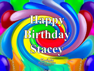 Digital Art - 444 Happy Birthday Stacey by Barbara Tristan