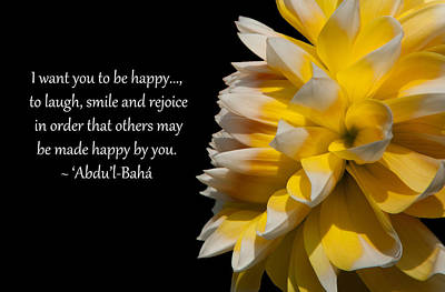 Photograph - I Want You To Be Happy by Baha'i Writings As Art