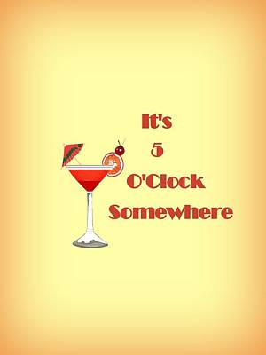 Digital Art - 5 O'clock Somewhere - Beverage Typography by Kathleen Sartoris