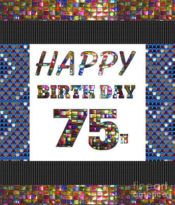 Painting - 75th Happy Birthday Greeting Cards Pillows Curtains Phone Cases Tote By Navinjoshi Fineartamerica by Navin Joshi