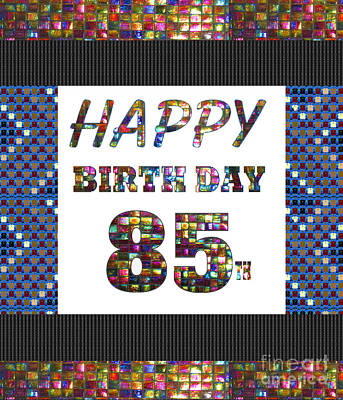 Painting - 85th Happy Birthday Greeting Cards Pillows Curtains Phone Cases Tote By Navinjoshi Fineartamerica by Navin Joshi