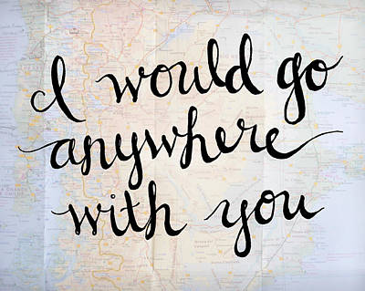 With Love Digital Art - 8x10 I Would Go Anywhere With You by Michelle Eshleman