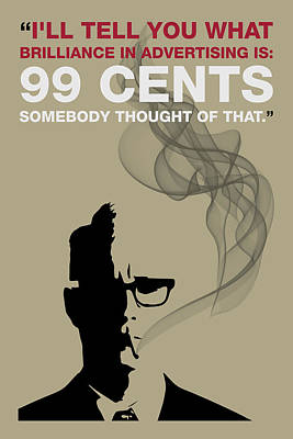 Painting - 99 Cents - Mad Men Poster Roger Sterling Quote by Beautify My Walls
