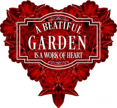 Digital Art - A Beautiful Garden Is A Work Of Heart Tee by Edward Fielding