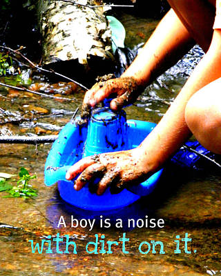 A Boy Is A Noise With Dirt On It Art Print by Valerie Reeves