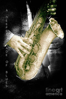 Saxophone Photograph - A Deeper Shade Of Blues  by Steven Digman