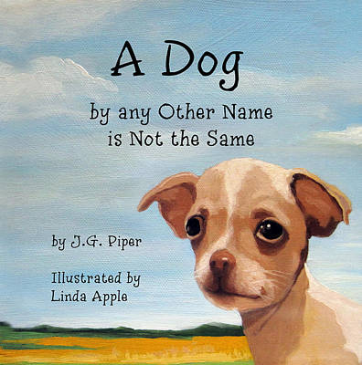 Painting - A Dog - Children's Book Cover by Linda Apple