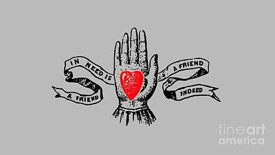 Tat Drawing - A Friend In Need Is A Friend In Deed Tee by Edward Fielding