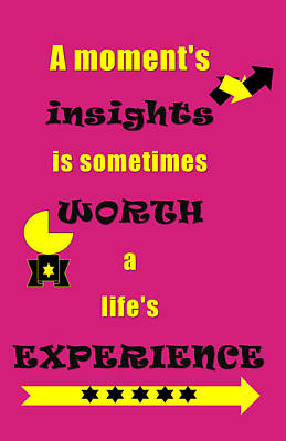 Quote Print - A Moment's Insights Is Sometimes Worth A Life's Experience Art Print