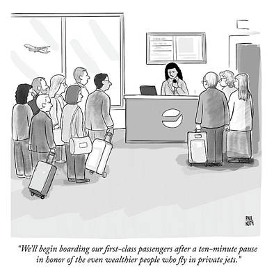 Plane Drawing - A Pause In Honor Of The Even Wealthier People Who Fly In Private Jets by Paul Noth