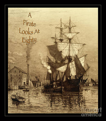 Photograph - A Pirate Looks At Eighty Orange Text by John Stephens