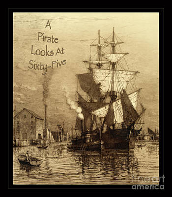 Photograph - A Pirate Looks At Sixty-five Brown Text by John Stephens