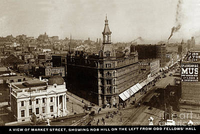 Photograph - A View Of Market Street, Showing Nob Hill On The Left From Odd Fellows Hall by California Views Mr Pat Hathaway Archives