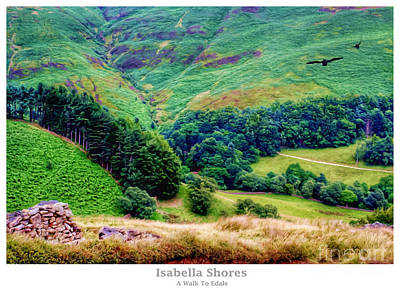 Digital Art - A Walk To Edale by YoursByShores Isabella Shores