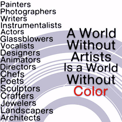 Digital Art - A World Without Artists Is A World Without Color - Art For Artists Series by Susan Maxwell Schmidt