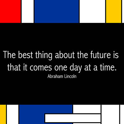 Politicians Royalty-Free and Rights-Managed Images - Abraham Lincoln Famous Quote in Piet Mondrian Style Abstract Art by Celestial Images