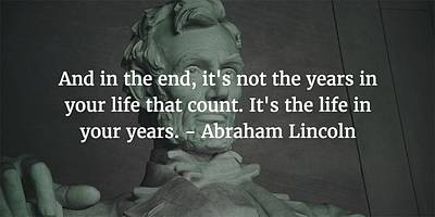 Photograph - Abraham Lincoln Quote by Matt Create