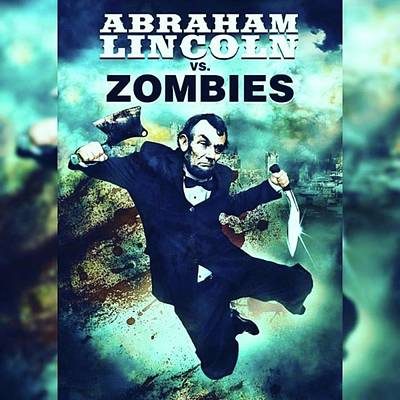 Photograph - abraham Lincoln Vs. Zombies, The by XPUNKWOLFMANX Jeff Padget