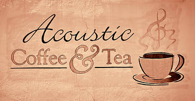 Photograph - Acoustic Coffee And Tea Signage - 1c by Greg Jackson