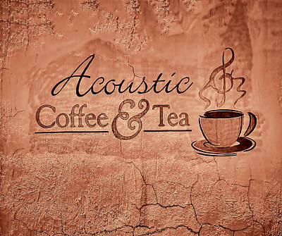 Photograph - Acoustic Coffee And Tea Signage - 3c by Greg Jackson