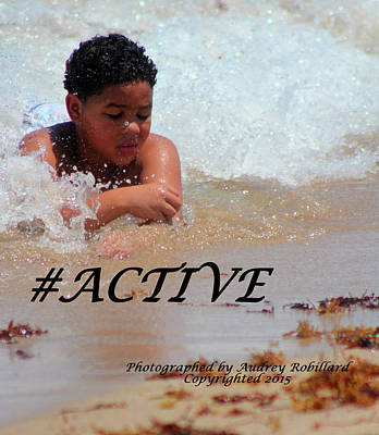 Photograph - Active by Audrey Robillard