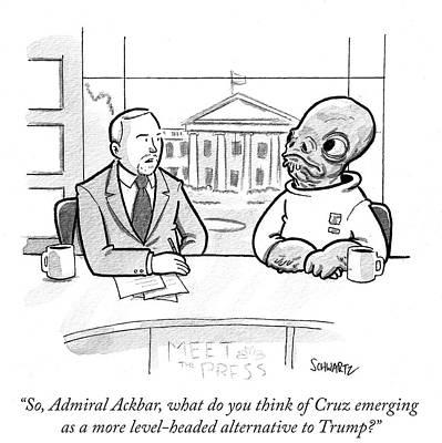 Donald Trump Drawing - Admiral Ackbar On Meet The Press by Benjamin Schwartz