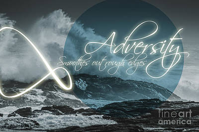Positivity Photograph - Adversity Smoothes Out Rough Edges by Jorgo Photography - Wall Art Gallery