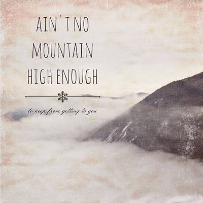 Ain't No Mountain High Enough V1 Art Print by Brandi Fitzgerald