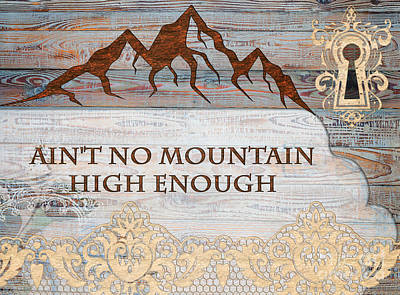 Mixed Media - Ain't No Mountain by Mo T