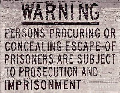 Alcatraz Photograph - Alcatraz Prison Warning Sign by Jon Neidert
