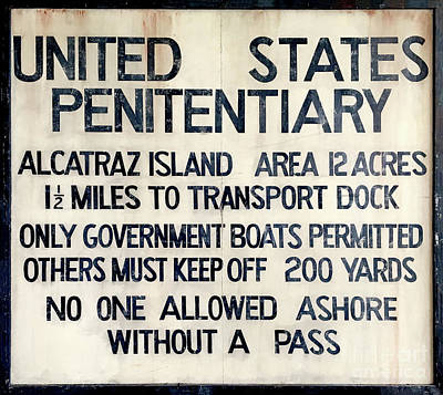 Penitentiary Photograph - Alcatraz Welcome Sign by Jon Neidert