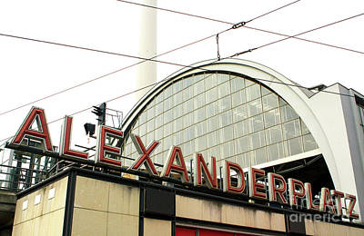 Photograph - Alexanderplatz by John Rizzuto