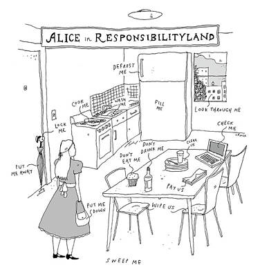 Drawing - Alice In Responsibilityland by Liana Finck