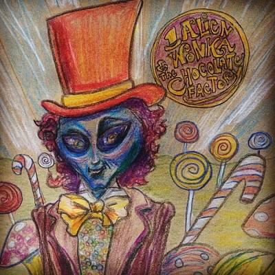 Drawing - Alien Wonka And The Chocolate Factory by Similar Alien
