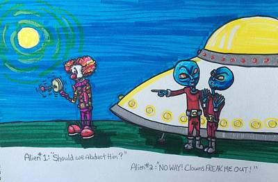 Drawing - Aliens Think Clowns Are Creepy by Similar Alien