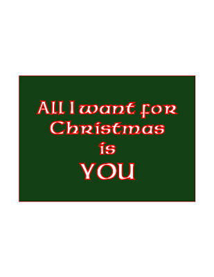 Greeting Digital Art - All I Want For Christmas Is You by Eddie Barron