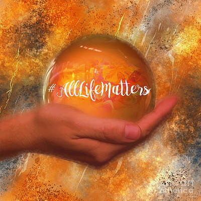 Digital Art - All Life Matters 2016 by Kathryn Strick