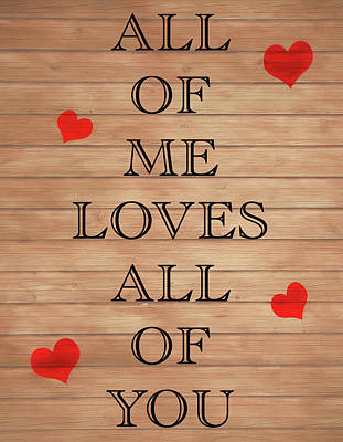 Mixed Media - All Of Me Loves All Of You by Dan Sproul