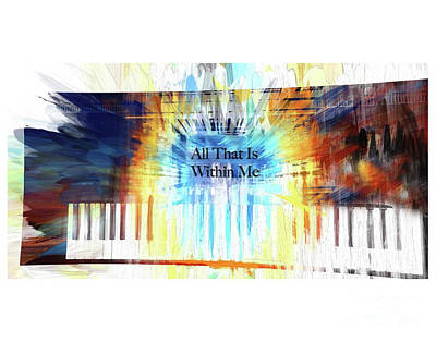Digital Art - All That Is Within Me by Margie Chapman