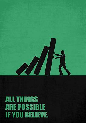 Business Digital Art - All Things Are Possible If You Believe Business Quotes Poster by Lab No 4