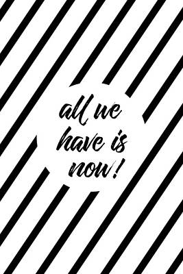 All We Have Is Now - Cross-striped Art Print