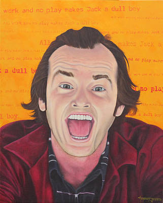 All Work And No Play  Original by Anthony Jensen