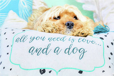 All You Need Is Love And A Dog Art Print by JC Findley