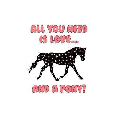 Digital Art - All You Need Is Love And A Pony by Patricia Barmatz
