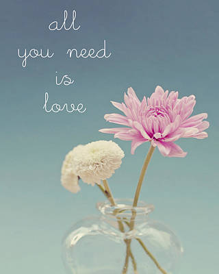 All You Need Is Love... And Flowers Print by Nastasia Cook