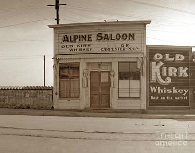 Photograph - Alpine Saloon At 119 Alvarado Street, Monterey Circa 1905 by California Views Archives Mr Pat Hathaway Archives