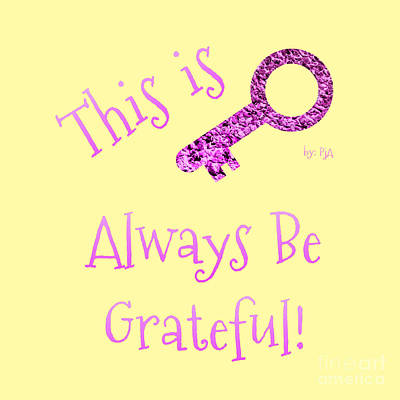 Digital Art - Always Be Grateful by Rachel Hannah